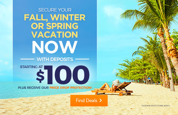 Secure Your Fall, Winter or Spring Vacation Now